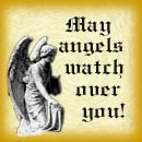 May ANGELS watch over you!